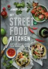 My Street Food Kitchen : Fast and Easy Flavours from Around the World by...