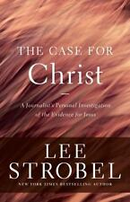 Case for ...: The Case for Christ : A Journalist's Personal Investigation of the