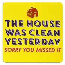 TIN MAGNET - THE HOUSE WAS CLEAN YESTERDAY