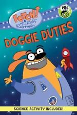 Fetch! with Ruff Ruffman: FETCH! with Ruff Ruffman: Doggie Duties by Candlewick
