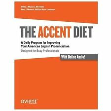 The Accent Diet: A Daily Program for Improving Your American English Pronunciati