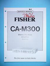 Service Manual-Anleitung für Fisher CA-M300  ,ORIGINAL
