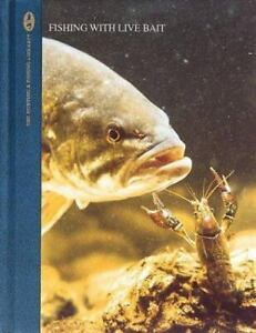 The Hunting and Fishing Library: Fishing with Live Bait by Dick Sternberg