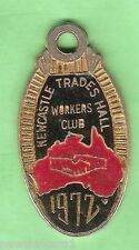 #D25. NEWCASTLE TRADES HALL WORKERS  CLUB MEMBERSHIP BADGE 1972 #1401