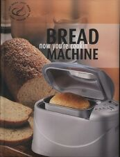 NEW BOOK Now Youre Cookin Bread Machine by Rebo Publishers