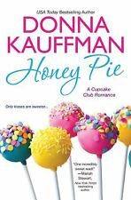 Honey Pie : Only Kisses Are Sweeter by Donna Kauffman