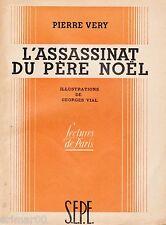 L'assassinat du père Noël / Pierre VERY // 1947 // Illustrations G. VIAL // 1 Ed