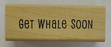 Rubber Stamp Get Whale Soon - wood mounted DF