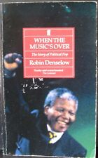 When the Music's Over: Story of Political Pop by Robin Denselow (Paperback, 1990