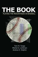 The Book: Playing The Percentages In Baseball by Tom Tango, (Paperback), CreateS