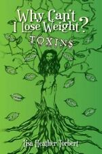 """Why Can't I Lose Weight?  Toxins: """"Curing 18 Diseases My Doctors Couldn't  With"""