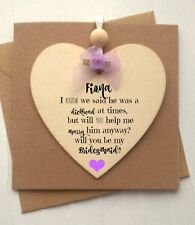 Personalised Will you be my Bridesmaid Maid of Honour Wooden Plaque, detachable
