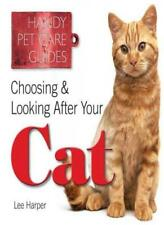 Choosing & Looking After Your Cat (Handy Petcare Guides) By Lee Harper