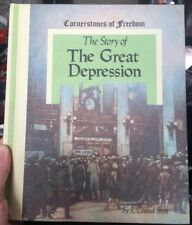 Cornerstones Of Freedom, The Story Of The Great Depression by Conrad Stein