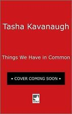NEW - Things We Have in Common by Kavanagh, Tasha