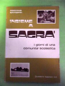 GAINOTTI.INSIEME A SAGRA.I GIORNI DI UNA COMUNITA SCOLASTICA.1978