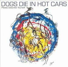 Please Describe Yourself Dogs Die in Hot Cars Audio CD