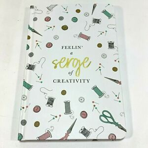 Sew-ology Hardcover Notebook Quilters Sewing Feelin' a Serge of Creativity Idea