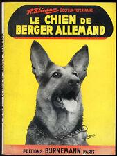 R. Blineau : LE CHIEN DE BERGER ALLEMAND - 1960. Chiens