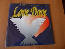 "12"" LOVE DOVE - SAY YOU WANT ME 1995"
