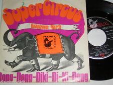 """7"""" - Super Circus Dong Dong Diki Di Ki Dong & Bubblegum March - 1969 # 4281"""