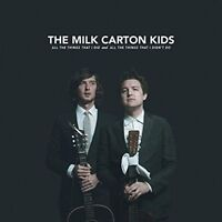 THE MILK CARTON KIDS -ALL THE THINGS I DID AND ALL THE THINGS THAT I DID CD NEU