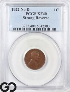 1922 No D, Lincoln Cent Wheat Penny PCGS XF 40 ** Strong Reverse, Key Date!
