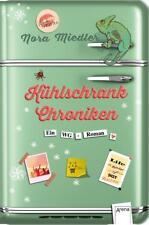 Kühlschrank-Chroniken von Nora Miedler (2016, Gebundene Ausgabe)