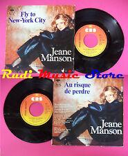 LP 45 7'' JEANE MANSON Fly to new york city Au risque de perdre no cd mc dvd