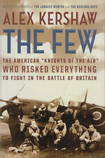 THE FEW: American Flyers in the Battle of Britain by Kershaw 2006 HC 1Ed