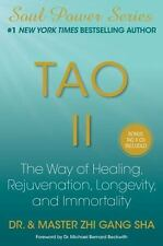 Tao II: The Way of Healing, Rejuvenation, Longevity, and Immortality Sha Dr., Z