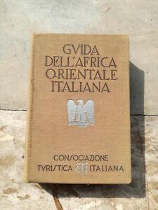 GUIDA DELL'AFRICA ORIENTALE ITALIANA C.T.I. 1938 PRIMA EDIZIONE