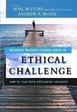 The Ethical Challenge: How to Lead with Unyielding Integrity-ExLibrary