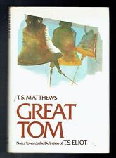 Matthews; Great Tom. Notes Towards The Definition Of T. S. Eliot. 1974 VG