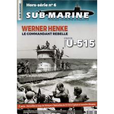 SUB MARINE Hors-série N°6 - Werner Henke U-515