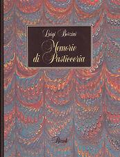 MEMORIE DI PASTICCERIA - L. Borzini - RIZZOLI 1986