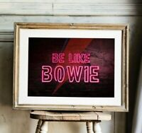 Be Like Bowie NEON EFFECT prints, David Bowie Artwork, Bowie Poster