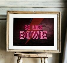 More details for be like bowie neon effect prints, david bowie artwork, bowie poster