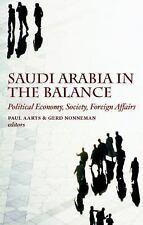 Saudi Arabia in the Balance : Political Economy, Society, Foreign Affairs...