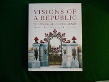 STEPHEN, Ann. (Editor).     Visions of A Republic. The Work of Lucien Henry.