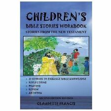 Children's Bible Stories Workbook : Stories from the New Testament by...
