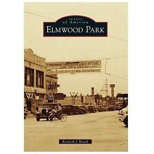 Images of America: Elmwood Park by Kenneth J. Knack (2014, Paperback)