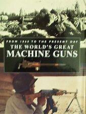 BOOK/LIVRE : THE WORLD'S GREAT MACHINE GUNS 1860 to ...