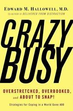 CrazyBusy: Overstretched, Overbooked, and About to Snap! Strategies for Coping i