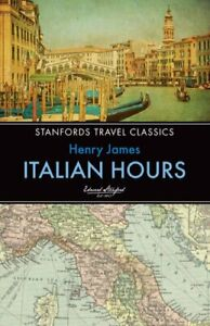 Italian Hours by Henry James 9781909612761 | Brand New | Free UK Shipping