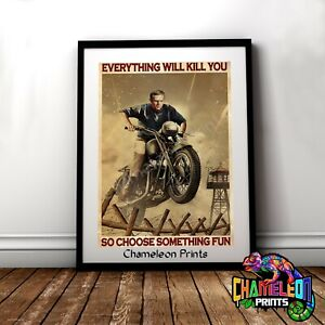 Steve Mcqueen Everything Will Kill You Poster Steve McQueen Poster A4 A3