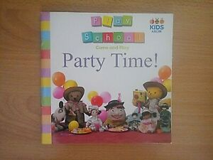 Play School - Come And Play Party Time Softcover Book