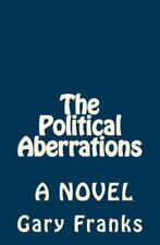 The Political Aberrations by Gary Franks (2016, Paperback)