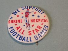1970's We Support Shrine Hospital All Star Football Games Pin Pinback Button