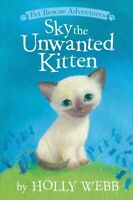 Sky the Unwanted Kitten, Paperback by Webb, Holly; Williams, Sophy (ILT), Bra...